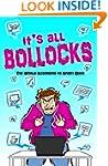 It's All Bollocks: the world accordin...