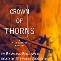 A Crown of Thorns: Nick Barrett Mysteries, Book 2 Audiobook by Sigmund Brouwer Narrated by Stephen Woodfin