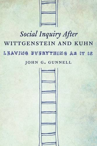 Social Inquiry After Wittgenstein & Kuhn : Leaving Everything as It Is