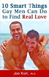 img - for 10 Smart Things Gay Men Can Do to Find Real Love book / textbook / text book