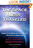 The Space Less Traveled: Straight Talk From Apollo 14 Astronaut Edgar Mitchell