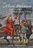 The Album Amicorum and the London of Shakespeare's Time (0712358382) by Schlueter, June