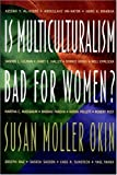 Is Multiculturalism Bad for Women? (0691004315) by Okin, Susan Moller