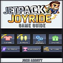 Jetpack Joyride Game Guide (       UNABRIDGED) by Josh Abbott Narrated by Kristi Corbett