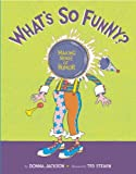 Whats So Funny?: Making Sense of Humor