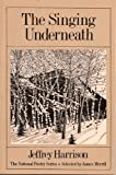 The Singing Underneath (National Poetry Series Books)