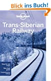 Trans-Siberian Railway (Lonely Planet Trans-Siberian Railway)