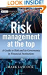 Risk Management At The Top: A Guide t...