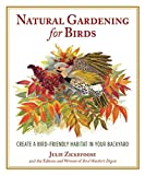 img - for Natural Gardening for Birds: Create a Bird-Friendly Habitat in Your Backyard book / textbook / text book