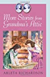More Stories from Grandma's Attic (The Grandma's Attic Series)