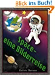 Space - eine Bilderreise durch den We...