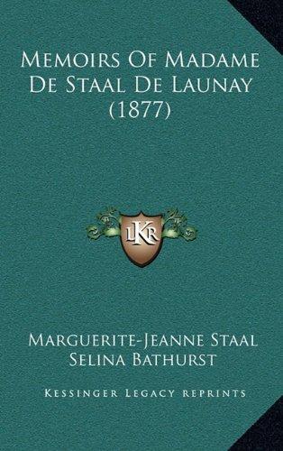 Memoirs of Madame de Staal de Launay (1877)