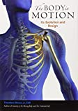 img - for The Body in Motion: Its Evolution and Design by Theodore Jr. Ed.D., Dimon(January 25, 2011) Paperback book / textbook / text book