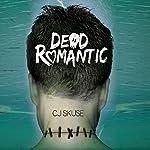 Dead Romantic | C.J. Skuse