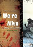 Were Alive: A Story of Survival - Season Three (A Full Cast Audio Drama)