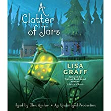 A Clatter of Jars Audiobook by Lisa Graff Narrated by Ellen Archer