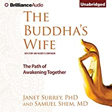 The Buddha's Wife: The Path of Awakening Together (       UNABRIDGED) by Janet Surrey, PhD, Samuel Shem, PhD Narrated by Sherry Adams Foster