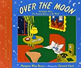 Over the Moon: A Collection of First Books: Goodnight Moon, The Runaway Bunny, and My World (0060761628) by Brown, Margaret Wise