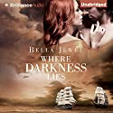 Where Darkness Lies: Criminals of the Ocean, Book 2 Audiobook by Bella Jewel Narrated by Napoleon Ryan, Carmen Rose