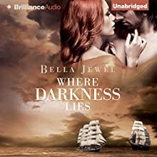 Where Darkness Lies: Criminals of the Ocean, Book 2 (       UNABRIDGED) by Bella Jewel Narrated by Napoleon Ryan, Carmen Rose
