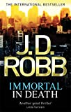 Immortal in Death. J.D. Robb (In Death 3)