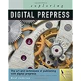Exploring Digital PrePressby Reid Anderson