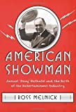 """American Showman: Samuel """"Roxy"""" Rothafel and the Birth of the Entertainment Industry, 1908-1935 (Film and Culture Series)"""