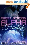 Frost Station Alpha: Part 1: Hunted (...