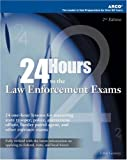24-Hours to Law Enforcement Exam 2E (24 Hours to the Law Enforcement Exams)
