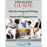 Step-By-Step Guide to Effective Proposal Writing for Nonprofit Organizationsby Joanne Kaattari