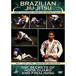 Brazilian Jiu-Jitsu: The Secrets of Hook Guard and Finalising