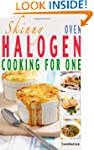 Skinny Halogen Oven Cooking For One:...
