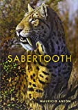 Sabertooth (Life of the Past) (025301042X) by Antón, Mauricio