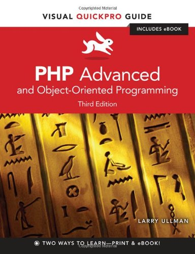 PHP Advanced and Object-Oriented Programming:Visual QuickPro Guide