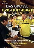 Das große BVB Quiz Buch: Über 400 Fragen zur Geschichte von Borussia Dortmund