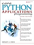 Core Python Applications Programming (Core Series)