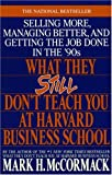 img - for What They Still Don't Teach You At Harvard Business School book / textbook / text book
