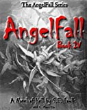 AngelFall Book IV - A Novel of Hell (The AngelFall Series 4)
