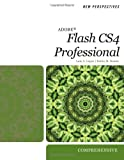 New Perspectives on Adobe Flash CS4 Professional: Comprehensive (New Perspectives (Thomson Course Technology))