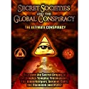 Secret Societies and the Global Conspiracy: Featuring 3 Separate Investigations  by Philip Gardiner
