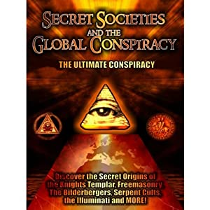Secret Societies and the Global Conspiracy: Featuring 3 Separate Investigations | [Philip Gardiner]