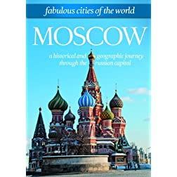 Fabulous Cities Of The World: Moscow