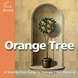 img - for Orange Tree: A Step-by-Step Guide to Trompe L'Oeil Painting book / textbook / text book