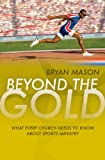 Beyond the Gold: What Every Church Needs to Know about Sports Ministry
