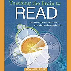 Teaching the Brain to Read: Strategies for Improving Fluency, Vocabulary and Comprehension Audiobook