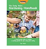 The Early Years Gardening Handbook: A Step-by-step Guide to Creating a Working Garden for Your Early Years Setting (1907241043) by Ward, Sue