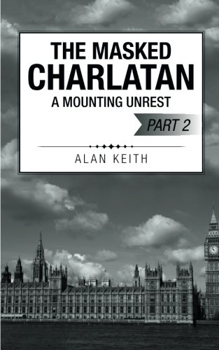 The Masked Charlatan: A Mounting Unrest PDF