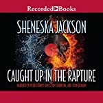 Caught Up in the Rapture | Sheneska Jackson