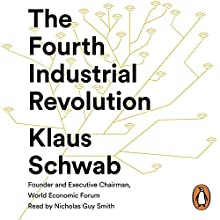 The Fourth Industrial Revolution | Livre audio Auteur(s) : Klaus Schwab Narrateur(s) : Nicholas Guy Smith
