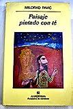 Paisaje Pintado Con Te (Spanish Edition) (8433911554) by Pavic, Milorad